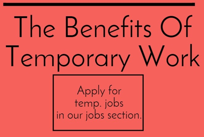 The Benefits of Temporary Work