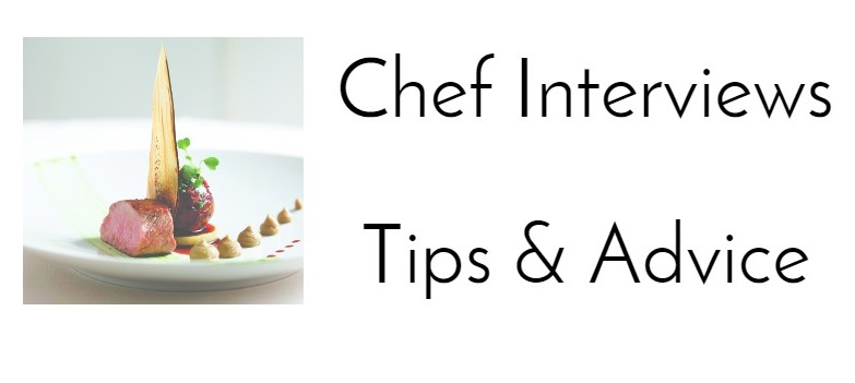 Tips For Chef Interviews