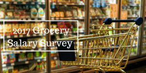 2017 Grocery Salary Survey
