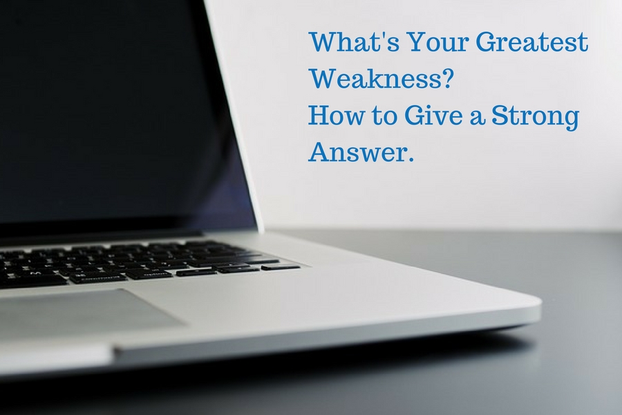 What's Your Greatest Weakness? How to Give a Strong Interview Answer