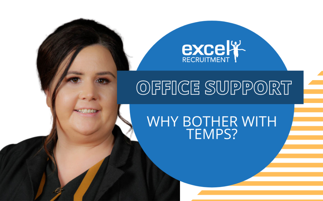 Hiring a Temp for Office, Admin or Finance jobs: Why bother?